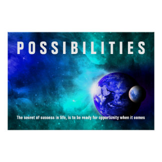Earth From Space Possibilities Success Quote Poster