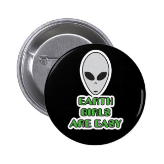 Earth girls are easy, ALIEN GREY UFO BADGE Pinback Button
