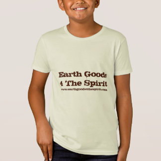 Earth Goods 4 The Spirit Earth Friendly Products T-Shirt
