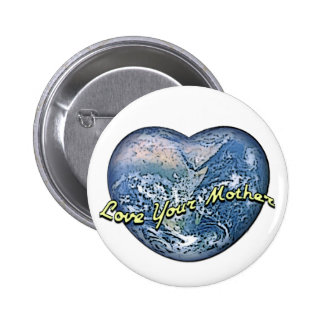 Earth Heart: Love Your Mother 2 Inch Round Button
