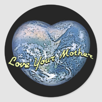 Earth Heart: Love Your Mother Classic Round Sticker