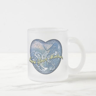 Earth Heart: Love Your Mother Frosted Glass Coffee Mug