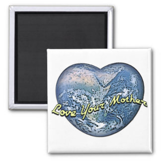 Earth Heart: Love Your Mother Refrigerator Magnet