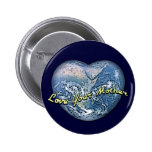 Earth Heart Love Your Mother Pinback Buttons
