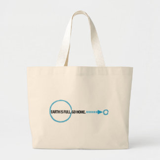 Earth Is Full Go Home Canvas Bags