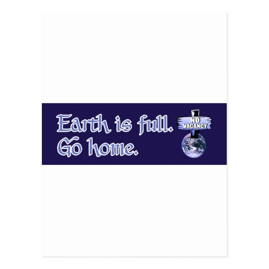 Earth Is Full - No Vacany - Go Home 2 Postcard