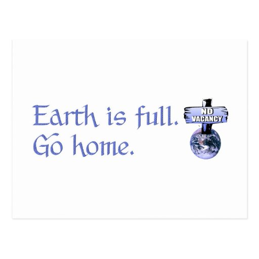 Earth Is Full - No Vacany - Go Home 3 Postcard