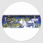 Earth Is Full - No Vacany - Go Home Classic Round Sticker