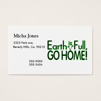 Earth Is Full So Go Home Business Card