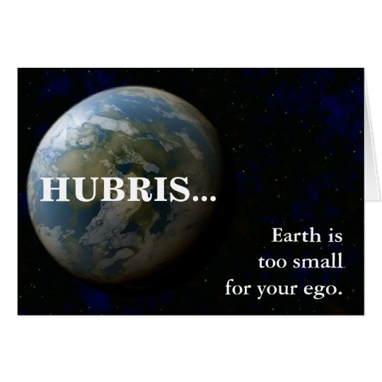 Earth is too small for your ego card