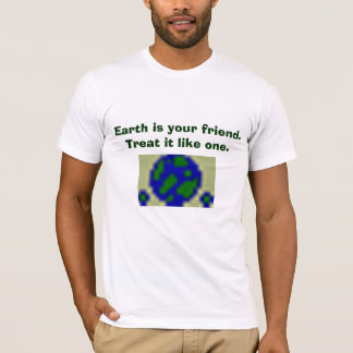 Earth (is your friend) Day T-Shirt