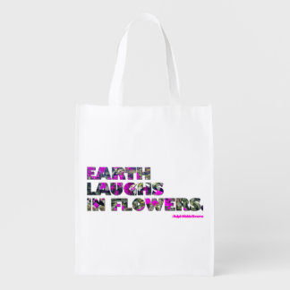 Earth laughs in flowers. Ralph Waldo Emerson quote Reusable Grocery Bag