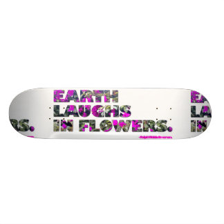 Earth laughs in flowers. Ralph Waldo Emerson quote Skateboard Deck