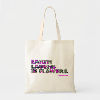 Earth laughs in flowers. Ralph Waldo Emerson quote Tote Bag
