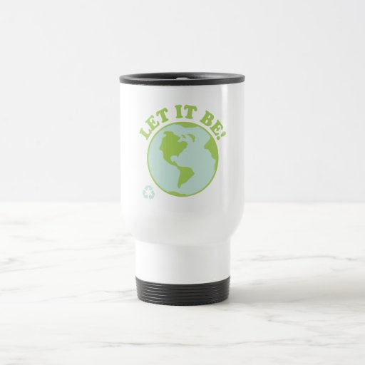 Earth Let It Be 15 Oz Stainless Steel Travel Mug