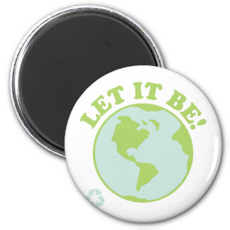 Earth Let It Be 2 Inch Round Magnet