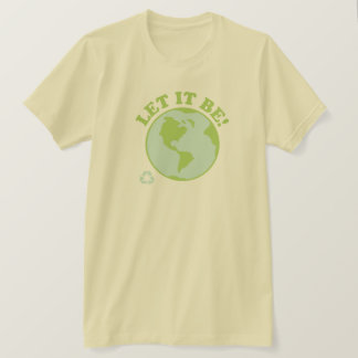 Earth Let It Be T-Shirt