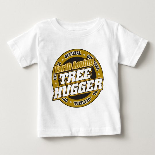 Earth Loving Tree Hugger Baby T-Shirt