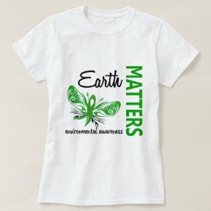 Earth Matters Butterfly Environmental Awareness T-Shirt