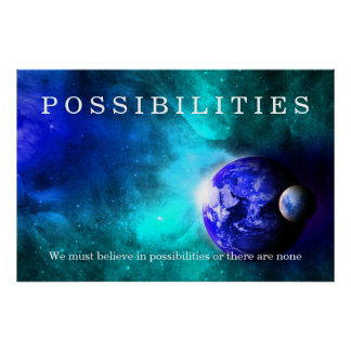 Earth Moon Space Possibilities Believe Quote Poster