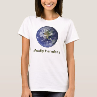 Earth - Mostly Harmless T-Shirt