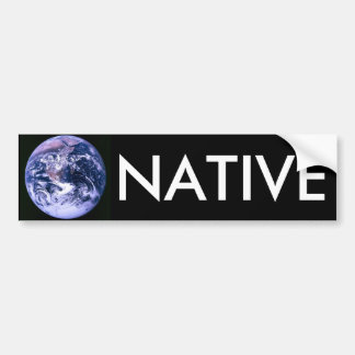 Earth Native Car Bumper Sticker