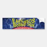 Earth Needs Bubbles Cash Bumper Sticker