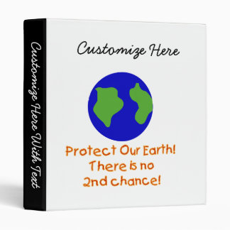 Earth No 2nd Chances T-shirts and Gifts 3 Ring Binder