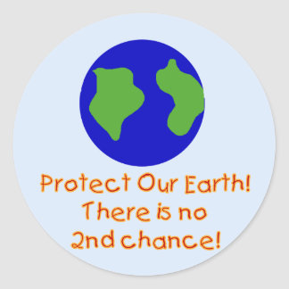 Earth No 2nd Chances T-shirts and Gifts Classic Round Sticker