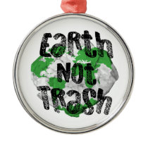 Earth not Trash Metal Ornament