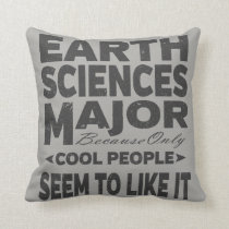 Earth Sciences College Major Cool People Throw Pillow