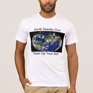 Earth Speaks Out Tee Shirt
