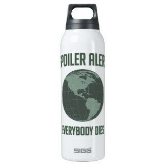 Earth Spoiler Alert: Everybody Dies 16 Oz Insulated SIGG Thermos Water Bottle