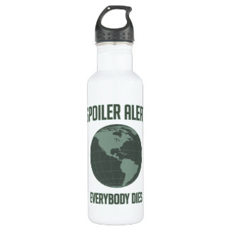 Earth Spoiler Alert: Everybody Dies 24oz Water Bottle