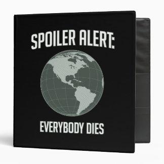 Earth Spoiler Alert: Everybody Dies 3 Ring Binder