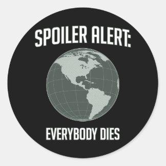 Earth Spoiler Alert: Everybody Dies Classic Round Sticker