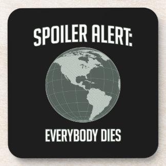 Earth Spoiler Alert: Everybody Dies Drink Coaster