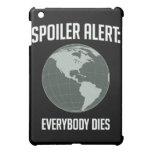 Earth Spoiler Alert: Everybody Dies iPad Mini Covers