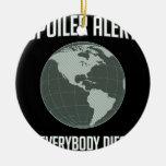 Earth Spoiler Alert: Everybody Dies Christmas Tree Ornament