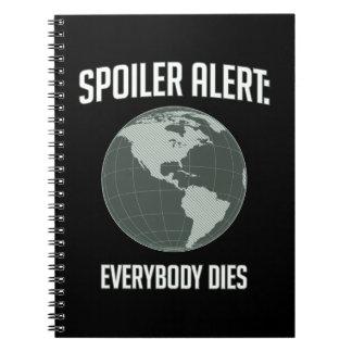 Earth Spoiler Alert: Everybody Dies Spiral Note Book