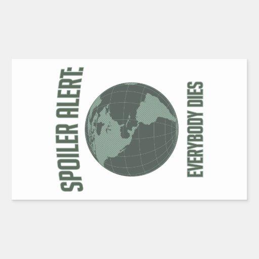 Earth Spoiler Alert: Everybody Dies Rectangular Sticker