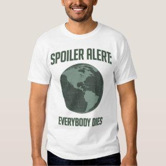 Earth Spoiler Alert: Everybody Dies T Shirts