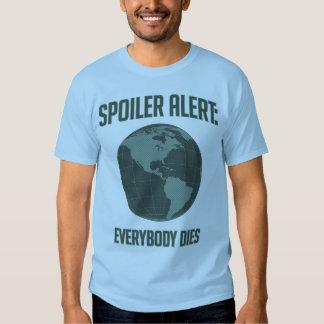 Earth Spoiler Alert: Everybody Dies Tee Shirt