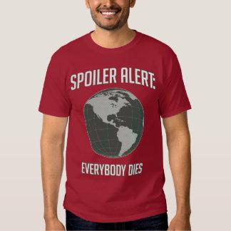 Earth Spoiler Alert: Everybody Dies Tshirts