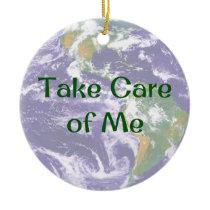Earth Take Care of Me Christmas Ornament