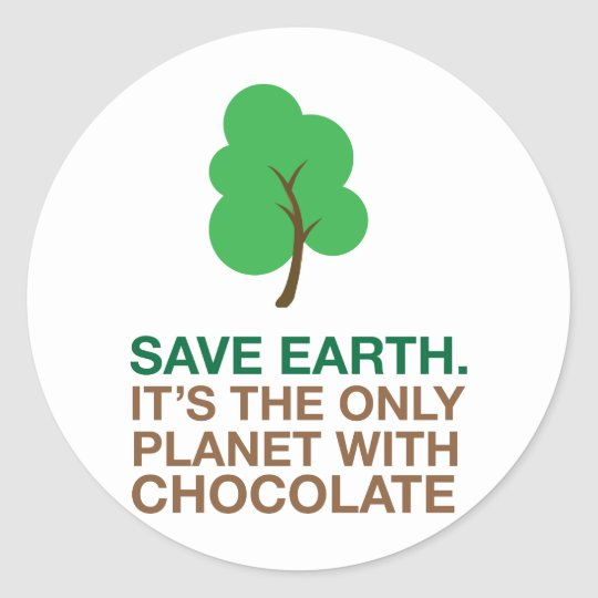 Earth, The Only Planet With Chocolate Classic Round Sticker