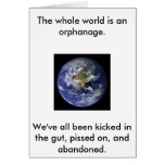 earth, The whole world is an orphanage.We've al... Greeting Card