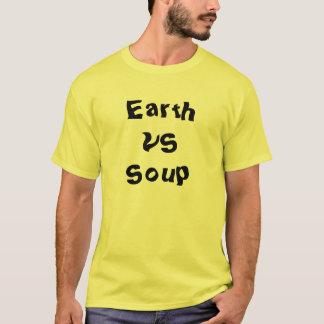Earth vs.Soup T-Shirt