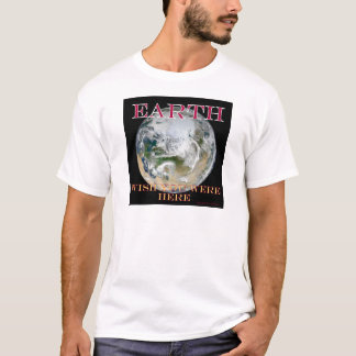 Earth - Wish You Were Here T-Shirt