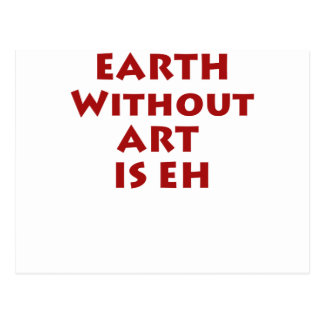 Earth without ART is eh Postcard